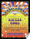 The Encyclopedia of Sixties Cool  : A Celebration of the Grooviest People, Events, and Artifacts of the 1960s