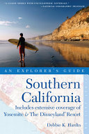 Explorer's Guide Southern California: Includes Extensive Coverage of Yosemite & The Disneyland Resort (Explorer's Great Destinations)
