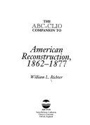 The Abc Clio Companion To American Reconstruction 1862 1877