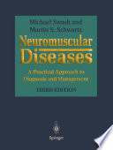 """Neuromuscular Diseases: A Practical Approach to Diagnosis and Management"" by Michael Swash, Martin S. Schwartz"