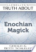 Llewellyn's Truth About Enochian Magick