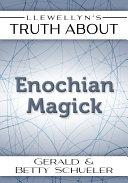 Llewellyn's Truth About Enochian Magick Pdf/ePub eBook