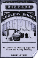 An Article on Boiling Sugar for Sweet and Candy Making