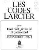 Les Codes Larcier: Droit civil, judiciaire et commercial
