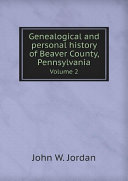 Genealogical and personal history of Beaver County, Pennsylvania