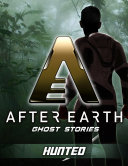 Hunted   After Earth  Ghost Stories  Short Story