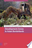 Development Zones in Asian Borderlands