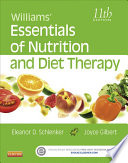 """Williams' Essentials of Nutrition and Diet Therapy E-Book"" by Eleanor Schlenker, Joyce Ann Gilbert"