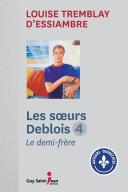 Pdf Les soeurs Deblois, tome 4 Telecharger