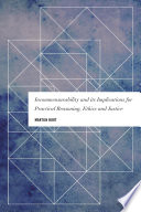 Incommensurability and its Implications for Practical Reasoning  Ethics and Justice