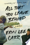 link to All that you leave behind : a memoir in the TCC library catalog