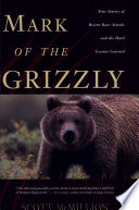 """Mark of the Grizzly"" by Scott McMillion"