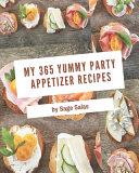 My 365 Yummy Party Appetizer Recipes Pdf/ePub eBook