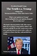 President Donald Trump The Truth V s  Trump Volume One