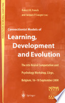 Connectionist Models of Learning  Development and Evolution
