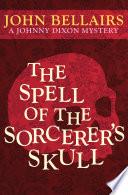 The Spell of the Sorcerer s Skull