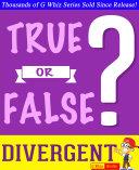 Divergent Trilogy - True or False? G Whiz Quiz Game Book