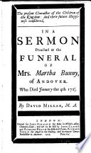 The Present Character of the Children of the Kingdom  and Their Future Happiness  Considered in a Sermon  on Matt  Xiii  43  Preached at the Funeral of M  Bunny