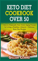 Keto Diet Cookbook Over 50
