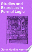 Studies and Exercises in Formal Logic