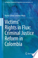 Victims Rights In Flux Criminal Justice Reform In Colombia Book PDF