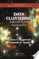 Data Clustering  : Algorithms and Applications