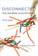 Disconnected: Youth, New Media, and the Ethics Gap - Seite ii