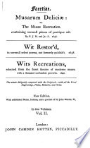 Facetiae  Musarum delici    or  The muses recreation  by sr  J M  and Ja  S  And Wit restor d  in severall select poems  by sir J  Mennes   Also Wits recreations