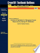 Outlines and Highlights for Managing Human Resources by George W Bohlander, Isbn