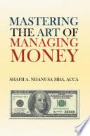 Mastering the Art of Managing Money Book