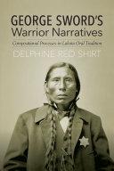 George Sword's Warrior Narratives