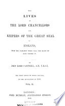 The Lives of the Lord Chancellors and Keepers of the Great Seal of England  From the revolution of 1688  to the death of Lord Chancellor Thurlow  in 1806  2v
