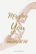 Missing You ROBERTO Journal