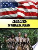 Legacies; An American Journey