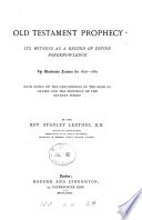 Old Testament Prophecy Its Witness As A Record Of Divine Foreknowledge Warburton Lects 1876 80