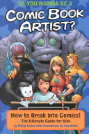 So  You Wanna Be A Comic Book Artist