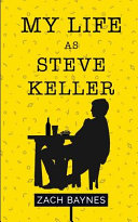 My Life As Steve Keller
