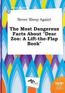 Never Sleep Again  the Most Dangerous Facts about Dear Zoo
