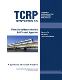 Video Surveillance Uses by Rail Transit Agencies