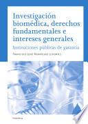 Investigación biomédica, derechos fundamentales e intereses generales