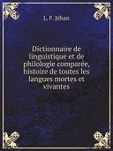 Pdf Dictionnaire de linguistique et de philologie compar?e, histoire de toutes les langues mortes et vivantes Telecharger