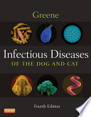 """Infectious Diseases of the Dog and Cat E-Book"" by Jane E. Sykes, Craig E. Greene"