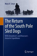 The Return of the South Pole Sled Dogs