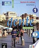 Gente : kommunikatives Spanischlehrwerk mit handlungsorientiertem Ansatz. 1 : Lehrbuch : A1-A2, Spanisch für Anfänger
