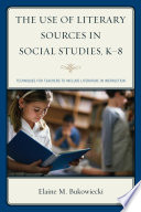 The Use of Literary Sources in Social Studies, K-8