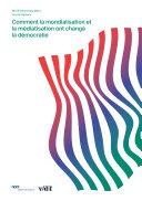 Pdf Comment la mondialisation et la médiatisation ont changé la démocratie Telecharger