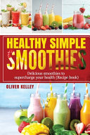 Healthy Simple Smoothies