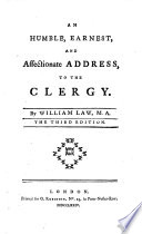 An Humble, Earnest, and Affectionate Address, to the Clergy