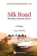 Silk Road  The Study Of Drama Culture