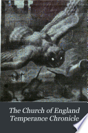 The Church of England temperance chronicle [afterw.] The Temperance chronicle